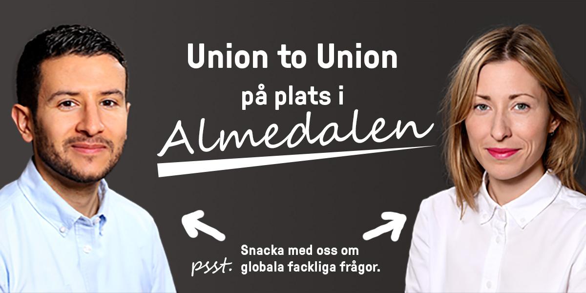Text på bild: Union to Union på plats i Almedalen. Pssst. prata med oss, Ruben och Heidi, om globala fackliga frågor. Bild på två personer, Ruben och Heidi.